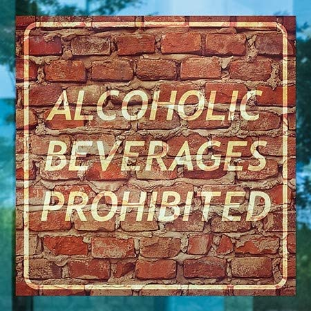 12x12 Alcoholic Beverages Prohibited Ghost Aged Brick Window Cling 5-Pack CGSignLab