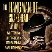 The Hangman of Snakehead Canyon: Bounty Hunter, Book 8 | Jeff Breland
