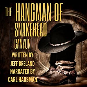 the hangman of snakehead canyon audiobook jeff breland. Black Bedroom Furniture Sets. Home Design Ideas