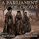A Parliament of Crows | Alan M Clark