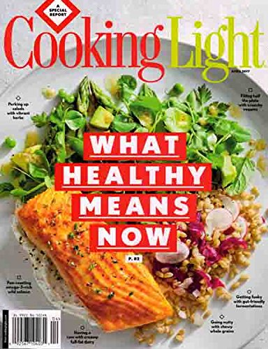 Cooking Light April 2017 What Healthy Means Now