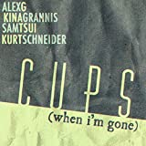 Cups (When I'm Gone) (originally by Lulu and the Lampshades & also Anna Kendrick)