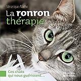 La ronron thérapie : Ces chats qui nous guérissent... (1CD audio)
