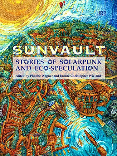 Amazon sunvault stories of solarpunk and eco speculation sunvault stories of solarpunk and eco speculation by wise ac muslim fandeluxe Choice Image