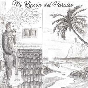 Mi rincón del paraíso de José Carlos Escobar en Amazon Music ...