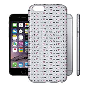 Phone Case For Apple iPhone 6 - I Love To Read Hard Back