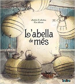 L`abella de més: Amazon.es: Pi Andreu, Andrés, Amate, Kim, Amate, Kim:  Libros
