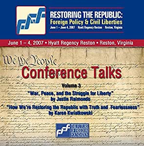 2-CD Set Volume 3: Justin Raimondo and Karen Kwiatkowski - Restoring the Republic 2007