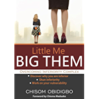 Little Me Big Them: Overcoming Inferiority Complex (English Edition)