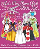 Let's Play Paper Doll Dress Up! 100+ Charming Cut-Outs for 4 Dolls by Alina M. Kolluri (2015-11-12)