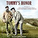 Tommy's Honor: The Story of Old Tom Morris and Young Tom Morris, Golf's Founding Father and Son Audiobook by Kevin Cook Narrated by James A. Gillies