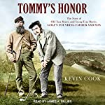 Tommy's Honor: The Story of Old Tom Morris and Young Tom Morris, Golf's Founding Father and Son | Kevin Cook