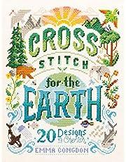Cross Stitch for the Earth: 20 Designs to Cherish