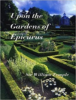 Book Upon the Gardens of Epicurus by Sir William Temple (2004-09-01)