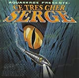 Ce Tr¨¨s Cher Serge - Sp¨¦cial Origines by AQUASERGE (2011-04-27)