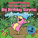 Pink Hamster and the Big Birthday Surprise, Eileen Wacker, 0984420711