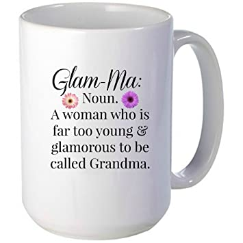 Glam Ma Mug Too Young And Glamorous To Be Called Grandma Unique Gift