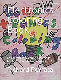 Electronics Coloring Book: Dr. Richard Morrow Porrata Ph.D ...