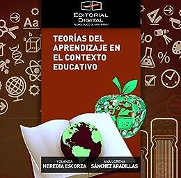 Teorías del aprendizaje en el contexto educativo de [Escorza, Yolanda Heredia, Sánchez Aradillas, Ana Lorena]
