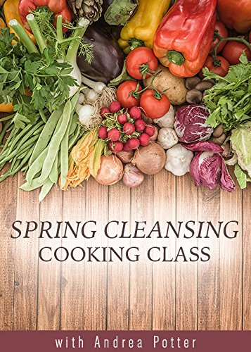 Spring Cleansing Cooking -