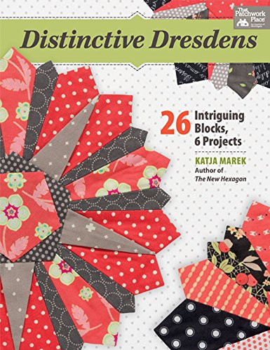 (Distinctive Dresdens: 26 Intriguing Blocks, 6 Projects)