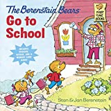 The Berenstain Bears Go To School (Deluxe Edition) (First Time Books(R))
