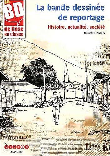 Livres gratuits en ligne La bande dessinée de reportage : Histoire, actualité, société (1Cédérom) pdf, epub