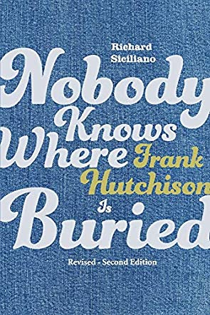 Nobody Knows Where Frank Hutchison Is Buried