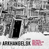 Arkhangelsk by EMI Import