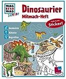 Mitmach-Heft Dinosaurier: Dino-Rätsel, Sticker, Ausmalseiten, Erstlesegeschichte