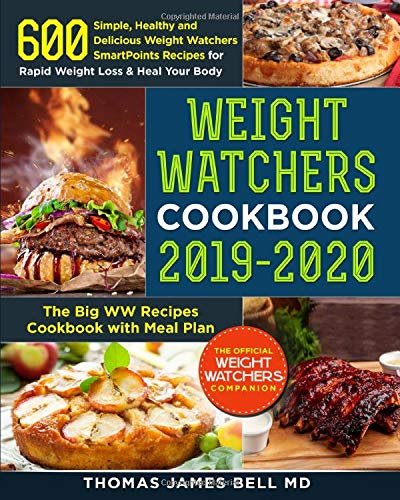 - Weight Watchers Cookbook 2019-2020: 600 Simple, Healthy and Delicious Weight Watchers SmartPoints Recipes for Rapid Weight Loss & Heal Your Body: The Big WW Recipes Cookbook with Meal Plan