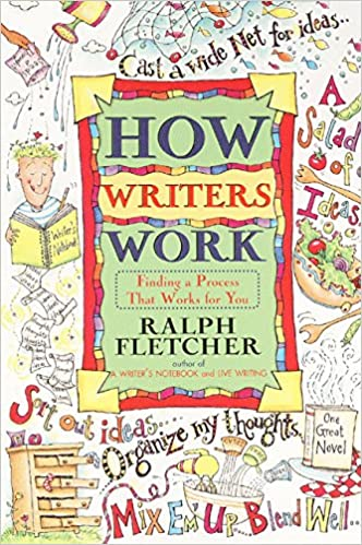 how writers work finding a process that works for you ralph  how writers work finding a process that works for you ralph fletcher 9780380797028 com books