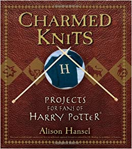 Charmed Knits Projects For Fans Of Harry Potter Alison Hansel 8601417682050 Amazon Books