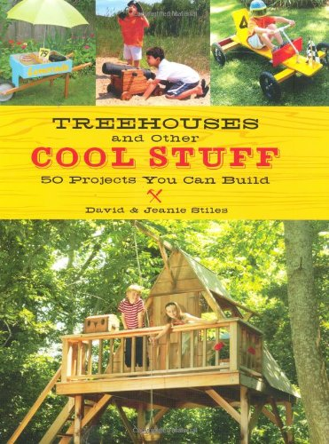 Treehouses and other Cool Stuff: 50 Projects You Can Build by Gibbs Smith