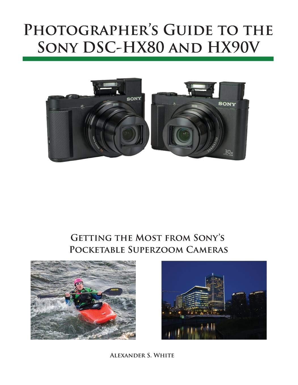 Photographers Guide Sony DSC HX80 HX90V