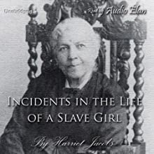 Incidents in the Life of a Slave Girl | Livre audio Auteur(s) : Harriet Jacobs Narrateur(s) : Audio Élan