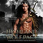 Highland Wolf Pact: Highland Wolf Pact, Book 1 | Selena Kitt