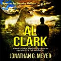 Al Clark: Book One Audiobook by Jonathan G. Meyer Narrated by Timothy McKean