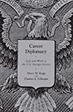 Career Diplomacy, Harry W. Kopp and Charles A. Gillespie, 1589012194