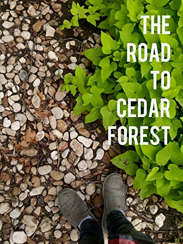 The Road to Cedar Forest: A Journey to the Place Promised in Our Early Days (LC Letters Book 1)