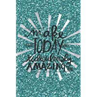 """Make Today Ridiculously Amazing Weekly Planner: Teal Sparkles Cover   The Best Weekly Diary to Get things done  Day Planner, Goals Journal, Reflection ... with Motivational Quotes, 52 weeks, 6 x 9"""""""