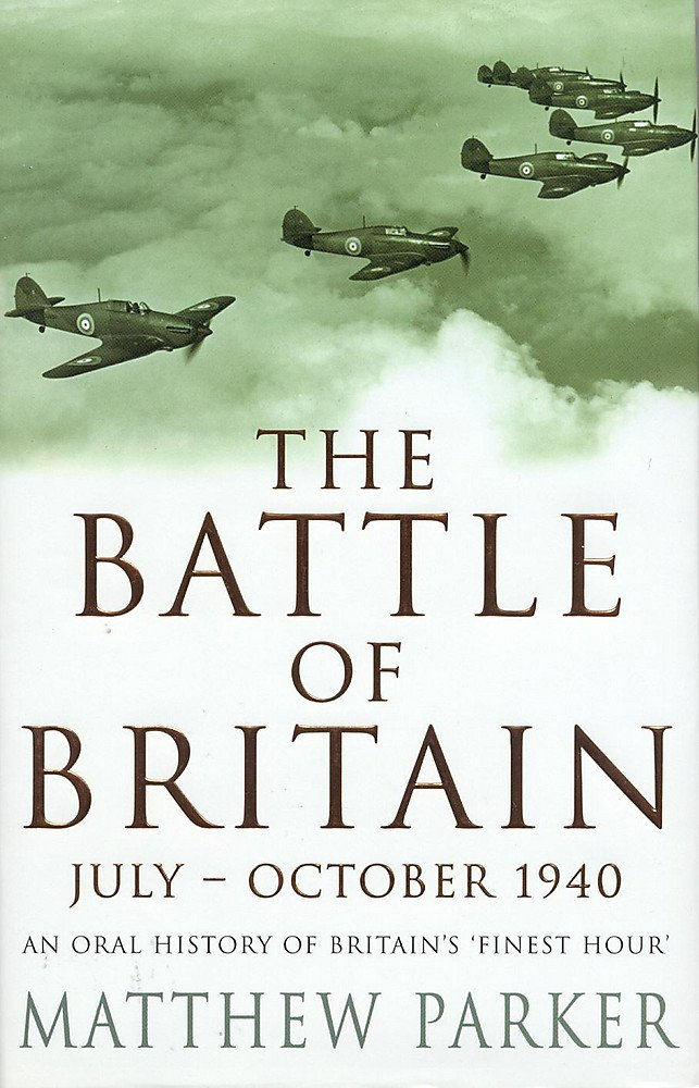 Battle of Britain, July-October 1940: An Oral History of Britain's Finest Hour pdf epub