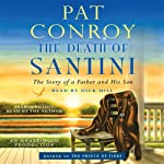 The Death of Santini: The Story of a Father and His Son | Pat Conroy