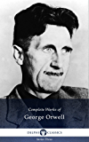 Complete Works of George Orwell (Delphi Classics)