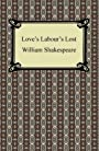 Love's Labour's Lost [with Biographical Introduction]