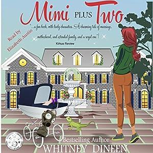 Mimi Plus Two: The Mimi Chronicles, Book 2 Hörbuch von Whitney Dineen Gesprochen von: Elizabeth Austin