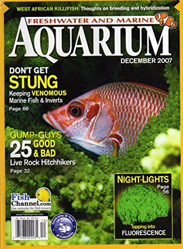 (Freshwater And Marine Aquarium Magazine December 2007 KEEPING VENOMOUS MARINE FISH & INVERTS 25 Good & Bad Live Rock Hitchhikers WEST AFRICAN KILLIFISH: THOUGHTS ON BREEDING )