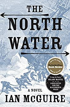 The North Water: A Novel by [McGuire, Ian]