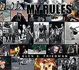 Glen E. Friedman: My Rules