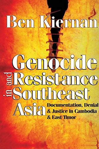 Genocide and Resistance in Southeast Asia: Documentation, Denial, and Justice in Cambodia and East -